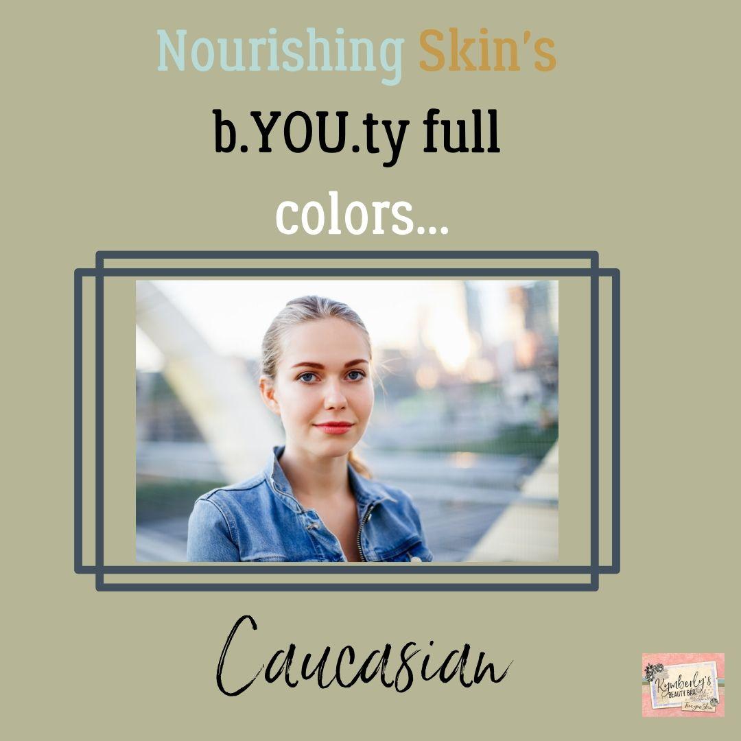 NOURISHING  SKIN'S BEAUTIFUL COLORS…PART 6…CAUCASIAN